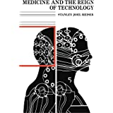 Medicine and the Reign of Technology