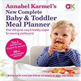 Annabel Karmel's New Complete Baby & Toddler Meal Planner: No.1 Bestseller with new finger food guidance & recipes: 30th Anni