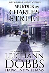 Murder on Charles Street (Lady Katherine Regency Mysteries Book 5) Kindle Edition