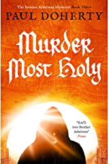 Murder Most Holy (The Brother Athelstan Mysteries) Kindle Edition