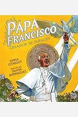 Papa Francisco: Creador de Puentes Hardcover