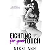 Fighting For Your Touch: A Roommates-to-Lovers Romance (Fighting Series Book 3)