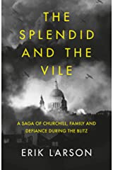 The Splendid and the Vile: A Saga of Churchill, Family and Defiance During the Blitz Kindle Edition