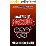 Powered by Passion: Bust Out of Your Health Rut, Escape Apathy, and Build Passion for a Lifetime of Wellness