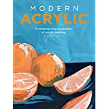 Modern Acrylic: A contemporary exploration of acrylic painting