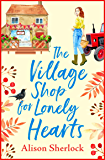 The Village Shop for Lonely Hearts: The perfect feel-good re…