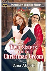 Two Sisters and the Christmas Groom (Train Wreck in Jubilee Springs Book 1) Kindle Edition