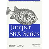 Juniper SRX Series: A Comprehensive Guide to Security Services on the SRX Series