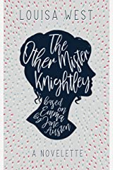 The Other Mister Knightley: A novelette based on Emma by Jane Austen Kindle Edition