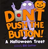 Don't Push the Button!: A Halloween Treat