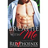 Breathe With Me (Brie's Submission Book 12)