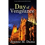 DAY OF VENGEANCE a cozy murder mystery full of twists (Dorothy Martin Mystery Book 15)