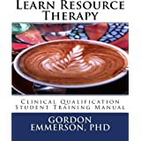 Learn Resource Therapy: Clinical Qualification Student Training Manual (English Edition)