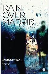 Rain Over Madrid Kindle Edition