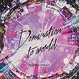 Domination to world【Blu-ray付生産限定盤】