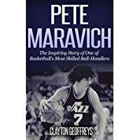 Pete Maravich: The Inspiring Story of One of Basketball's Mo…