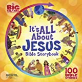 It's All About Jesus Bible Storybook: 100 Bible Stories (One Big Story)