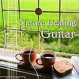 Nature Healing Guitar 〜カフェで静かに聴くギターと自然音〜