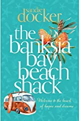 The Banksia Bay Beach Shack Kindle Edition