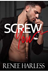 Screw You: An Enemies to Lovers Office Romance Kindle Edition