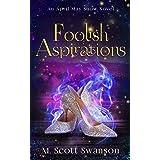 Foolish Aspirations; April May Snow Novel #1: A Paranormal Fiction Thriller Novel