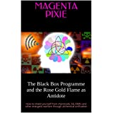 The Black Box Programme and the Rose Gold Flame as Antidote: How to shield yourself from chemtrails, 5G, EMFs and other energ