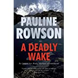 A Deadly Wake: An Inspector Andy Horton Mystery (Inspector Andy Horton Crime Novels Book 15)