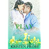 Play With Me: A With Me In Seattle Novel