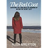 "The Red Coat: Surviving the Loneliness of Growing Up Within ""The Secret Sect"""
