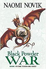 Black Powder War (The Temeraire Series, Book 3) Kindle Edition