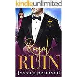 Royal Ruin: A Second Chance Royal Romance (Thorne Monarchs Book 1)