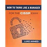 How To Think Like A Manager for the CISSP Exam