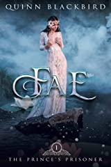 Fae: A Dark Paranormal Bully Romance, Dark Beauty and the Beast Retelling (The Prince's Prisoner Book 1) Kindle Edition