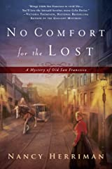 No Comfort for the Lost (A Mystery of Old San Francisco Book 1) Kindle Edition