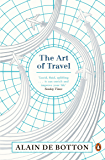 The Art of Travel (English Edition)