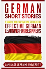German Short Stories: 9 Simple and Captivating Stories for Effective German Learning for Beginners (German Edition) Kindle Edition