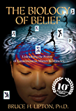 The Biology of Belief 10th Anniversary Edition (English Edition)