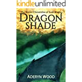 Dragonshade (The Secret Chronicles of Lost Magic Book 2)