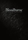 Bloodborne Official Artworks (電撃の攻略本)
