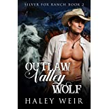 Outlaw Valley Wolf (Silver Fox Ranch Book 2)