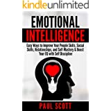 Emotional Intelligence: Ways to Enhance Your People Skills, Social Skills, Relationships, and Self-Mastery & Boost Your EQ wi