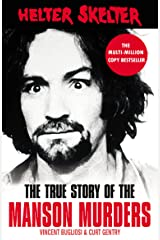 Helter Skelter: The True Story of the Manson Murders Kindle Edition