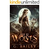 Her Wolves: A Rejected Mates Romance (Fall Mountain Shifters Book 1)