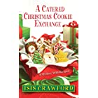 A Catered Christmas Cookie Exchange (A Mystery With Recipes Book 9)