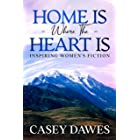 Home Is Where the Heart Is: Inspiring Western Small Town Family Saga Women's Fiction Series Book 1 (Beck Family Saga)