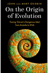 On the Origin of Evolution: Tracing 'Darwin's Dangerous Idea' from Aristotle to DNA Kindle Edition