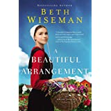 A Beautiful Arrangement (An Amish Journey Novel Book 3)