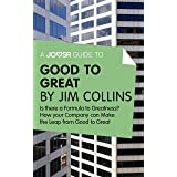 A Joosr Guide to... Good to Great by Jim Collins: Why Some Companies Make the Leap - and Others Don't