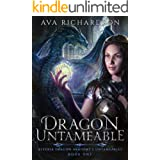 Dragon Untameable (Alveria Dragon Akademy's Untameables Book 1)