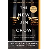 The New Jim Crow (10th Anniversary Edition): Mass Incarceration in the Age of Colorblindness